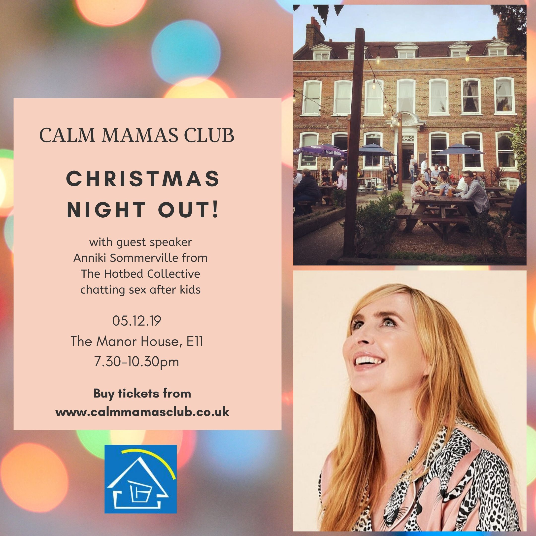 Buy tickets from www.calmmamasclub.co .uk 2