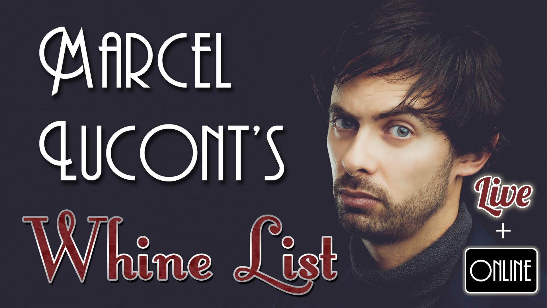 Marcel Lucont Whine List live online